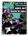 Aber Mit Rocknroll by Rolf Esser (Paperback / softback, 2013)