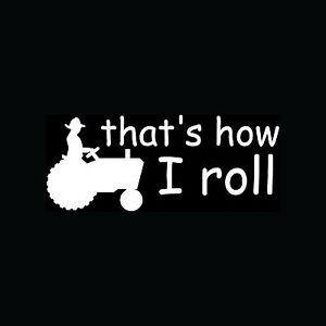 THAT-039-S-HOW-I-ROLL-TRACTOR-Sticker-Funny-Vinyl-Decal-Crop-Farmer-Cute-Gift-Food