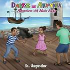 Dartez and Alexandria: Adventures with Uncle Andy, St Augustine by Anthony Eugene Brannon (Paperback / softback, 2015)