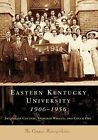 Eastern Kentucky University by Chuck Hill, Deborah Whalen, Jacqueline Couture (Paperback / softback, 2006)