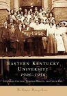 Eastern Kentucky University by Chuck Hill, Deborah Whalen, Jacqueline Couture (Paperback / softback, 2006)