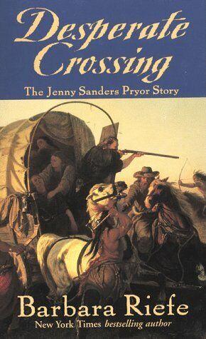 Desperate Crossing  The Jenny Sanders Pryor Story