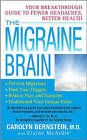 The Migraine Brain: Your Breakthrough Guide to Fewer Headaches, Better Health by Carolyn Bernstein, Elaine McArdle (Paperback / softback)