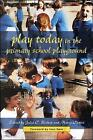 Play Today in the Primary School Playground: Life, Learning and Creativity by Mavis Curtis, Julia C. Bishop (Paperback, 2001)