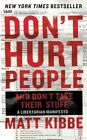 Don't Hurt People and Don't Take Their Stuff: A Libertarian Manifesto by Matt Kibbe (Paperback, 2015)