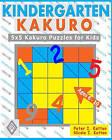 Kindergarten Kakuro: 5x5 Kakuro Puzzles for Kids by Peter I Kattan, Nicola I Kattan (Paperback / softback, 2008)