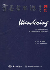 Wandering: Brush and Pen in Philosophical Reflection - Peimin Ni & Stephen Rowe
