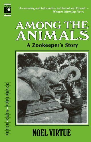 Among The Animals: A Zookeeper's Story by Virtue, Noel Paperback Book The Fast