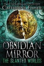 Obsidian Mirror: The Slanted Worlds 2 by Catherine Fisher (2014, Hardcover)