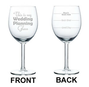 This Is My Wedding Planning Glass Good Bad Day Funny 2 Sided Wine