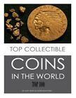 Top Collectible Coins in the World: Top 100 by Alex Trost, Vadim Kravetsky (Paperback / softback, 2013)