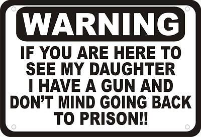 "Warning Here to See Daughter Gun Prison Humor 10""x7"" Man Cave Novelty Sign"