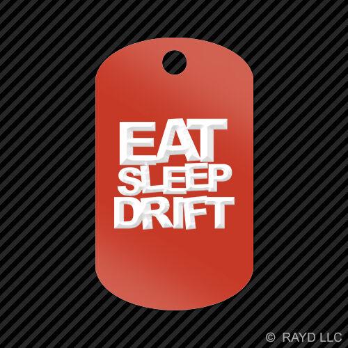 Eat Sleep Drift Keychain GI dog tag engraved many colors  #2 jdm drift