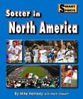 Soccer in North America by Mike Kennedy (Hardback, 2011)