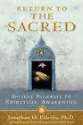 Return to the Sacred: Ancient Pathways to Spiritual Awakening by Jonathan H Ellerby (Paperback / softback)