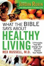 What the Bible Says About Healthy Living: 3 Principles that Will Change Your Die