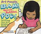 Art Panels, BAM! Speech Bubbles, POW!: Writing Your Own Graphic Novel by Trisha Speed Shaskan (Hardback, 2010)