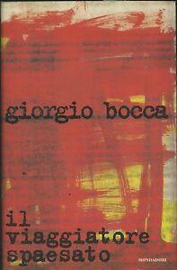 IL-VIAGGIATORE-SPAESATO-GIORGIO-BOCCA-MONDADORI-1996