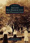 Around Egg Harbor City and Pleasantville by Dennis M Niceler (Paperback / softback, 2014)