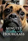 Minutes Within an Hourglass Hill Poetry Authorhouse Hardback 9781477294987