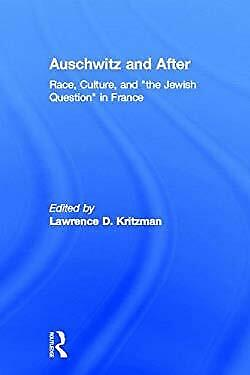"""Auschwitz and After : Race, Culture, and """"The Jewish Question"""" in France"""