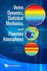 Vortex Dynamics, Statistical Mechanics, and Planetary Atmospheres by Joseph Nebus, Chjan C. Lim, Xueru Ding (Hardback, 2009)