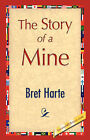 The Story of a Mine by Bret Harte (Paperback / softback, 2007)