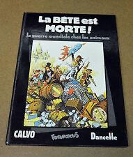 CALVO - LA BETE EST MORTE - REEDITION - FUTUROPOLIS ( TBE )