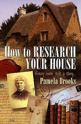 How to Research Your House: Every Home Tells a Story..., Brooks, Pamela, Very Go