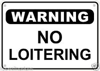 Warning No Loitering Sign Safety Security Business Retail Metal 10 X 7 9