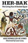Her-Bak: Living Face of Ancient Egypt by Isha Schwaller De Lubicz (Paperback, 1979)