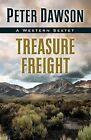Treasure Freight: A Western Sextet by Peter Dawson (Hardback, 2015)