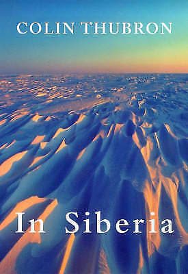Thubron, Colin, In Siberia, Excellent Book
