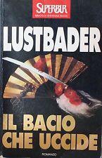 IL BACIO CHE UCCIDE - Lustbader [Libro, SuperPocket]