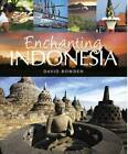 Enchanting Indonesia by David Bowden (Paperback, 2015)