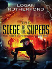 The Siege of the Supers by Logan Rutherford (CD-Audio, 2015)