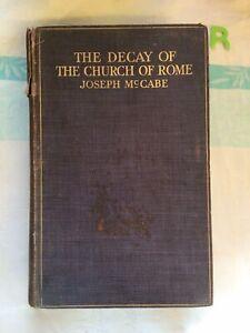 the Decay of the Church of Rome / Joseph McCabe , 1911 Hardback