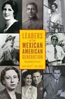 Leaders of the Mexican American Generation: Biographical Essays by Anthony Quiroz (Hardback, 2015)
