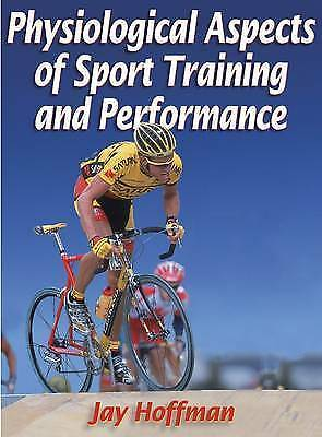 Physiological Aspects of Sport Training and Performance, Jay R. Hoffman | Hardco