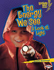 The Energy We See: A Look at Light by Jennifer Boothroyd (Paperback / softback)