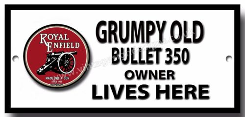 GRUMPY ROYAL ENFIELD BULLET 350 OWNER LIVES HERE FINISH METAL SIGN.