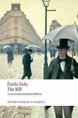 1 of 1 - The Kill (Oxford World's Classics), Good Condition Book, Zola, Émile, ISBN 97801
