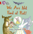 Collins Big Cat Phonics: We Are Not Fond of Rat: Band 02b/Red B by Emma Chichester Clark (Paperback, 2006)