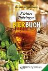 Kleines Thüringer Bierbuch von Michael Kirchschlager (2015, Gebundene Ausgabe)