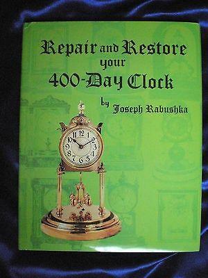 Repair And Restore Your 400-Day Clock Book - Joe Rabushka (Anniversary)
