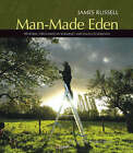 Manmade Eden: Historic Orchards in Somerset and Gloucestershire by James Russell (Paperback, 2007)
