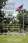 A Story Behind Every Stone, the Confederate Section of Oakwood Cemetery, Raleigh, North Carolina by Scuppernong Press (Paperback / softback, 2010)