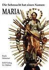 Die Sehnsucht hat einen Namen: Maria von Erich Stümmer (2007, Taschenbuch)