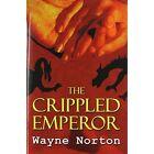 Crippled Emperor 9781611029826 by Wayne Norton Paperback