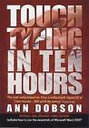 Touch Typing In Ten Hours, 3rd Edition: Spend a Few Hours Now and Gain a Valuable Skill for Life by Ann Dobson (Paperback, 2009)